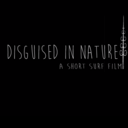 disguised in nature surf short film